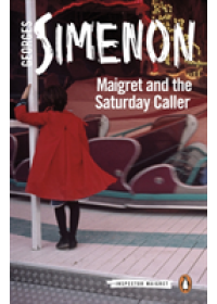 Maigret and the Saturday Caller   Simenon Georges, ISBN:  9780241303955