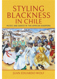 Styling Blackness in Chile   Wolf Juan, ISBN:  9780253041142
