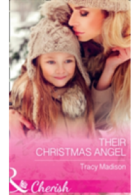 Their Christmas Angel   Madison Tracy, ISBN:  9780263923476