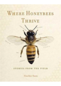 Where Honeybees Thrive   Swan Heather, ISBN:  9780271077413