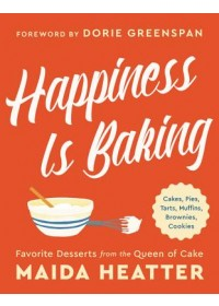 Happiness Is Baking   Heatter Maida, ISBN:  9780316420570