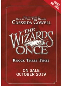 Wizards of Once: Knock Three Times   Cowell Cressida, ISBN:  9780316508421