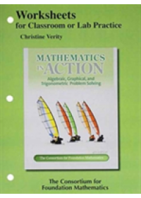 Worksheets for Classroom or Lab Practice for Mathematics in Action   Consortium for Foundation Mathematics, ISBN:  9780321738356