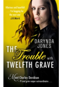 Trouble With Twelfth Grave   Jones Darynda, ISBN:  9780349417776