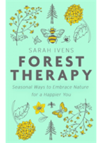 Forest Therapy   Ivens Sarah, ISBN:  9780349418896