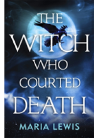 Witch Who Courted Death   Lewis Maria, ISBN:  9780349421292