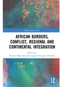 African Borders, Conflict, Regional and Continental Integration   , ISBN:  9780367174835