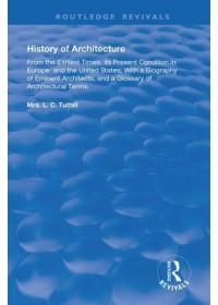 History of Architecture From the Earliest Times   Tuthill L. C., ISBN:  9780367179953