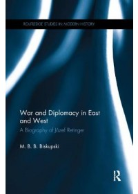 War and Diplomacy in East and West   Biskupski M. B. B. (Central Connecticut State University USA), ISBN:  9780367275365