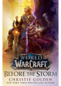 Before the Storm (World of Warcraft)   Golden Christie, ISBN:  9780399594090