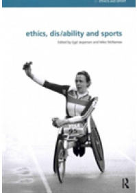 Ethics, Disability and Sports   Jespersen Ejgil (Norwegian School of Sports Sciences Norway), ISBN:  9780415518673
