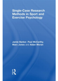 Single-Case Research Methods in Sport and Exercise Psychology   Barker Jamie, ISBN:  9780415565110