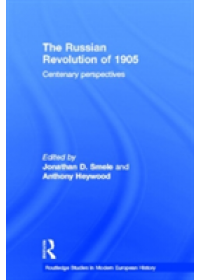 The Russian Revolution of 1905: Centenary Perspectives   Heywood Anthony J. (University of Bradford UK), ISBN:  9780415654135