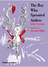 Boy Who Sprouted Antlers   Yeoman John, ISBN:  9780500651605