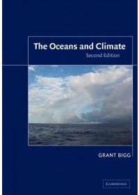 Oceans and Climate   Bigg Grant R. (University of Sheffield), ISBN:  9780521016346