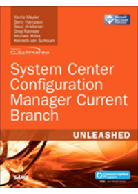 System Center Configuration Manager Current Branch Unleashed   Meyler Kerrie, ISBN:  9780672337901