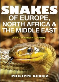 Snakes of Europe, North Africa and the Middle East   Geniez Philippe, ISBN:  9780691172392