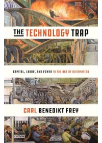Technology Trap   Frey Carl Benedikt, ISBN:  9780691172798