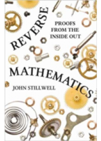 Reverse Mathematics   Stillwell John, ISBN:  9780691177175