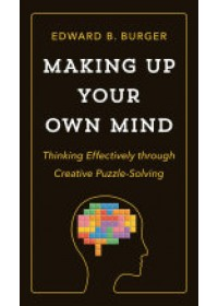 Making Up Your Own Mind   Burger Edward B., ISBN:  9780691182780
