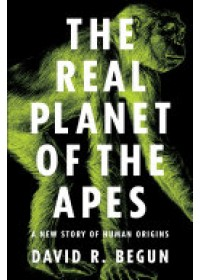 Real Planet of the Apes   Begun David R., ISBN:  9780691182803