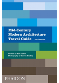Mid-Century Modern Architecture Travel Guide: East Coast USA   Lubell Sam, ISBN:  9780714876627