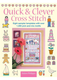 Quick and Clever Cross Stitch   Philipps Helen, ISBN:  9780715324783