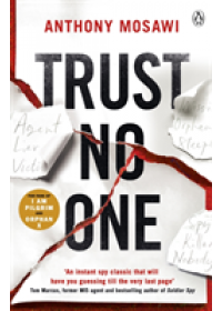 Trust No One   Mosawi Anthony, ISBN:  9780718186388