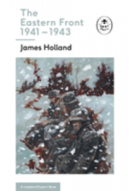 Eastern Front 1941-43   Holland James, ISBN:  9780718186517