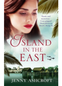 Island in the East   Ashcroft Jenny, ISBN:  9780751565065