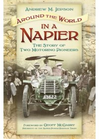 Around the World in a Napier   Jepson Andrew M., ISBN:  9780752497730