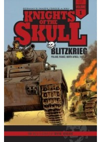 Knights of the Skull, Vol. 1: Germany's Panzer Forces in WWII, Blitzkrieg: Poland, France, North Africa, 1939-41   Vansant Wayne, ISBN:  9780764353772