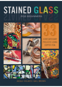 Stained Glass for Beginners   Holmes Jacqui, ISBN:  9780764356292