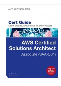 AWS Certified Solutions Architect - Associate (SAA-CO1) Cert Guide   Sequeira Anthony, ISBN:  9780789760494