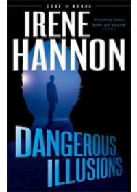 Dangerous Illusions   Hannon Irene, ISBN:  9780800727673