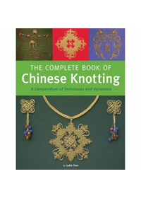 Complete Book of Chinese Knotting   Chen Lydia, ISBN:  9780804850384