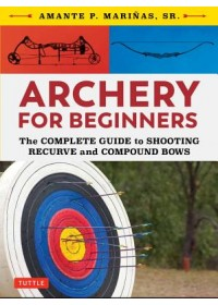 Archery for Beginners   Marinas Amante P., ISBN:  9780804851534