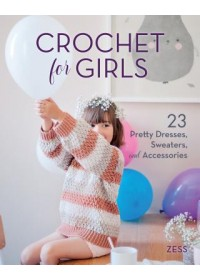 Crochet for Girls   Zess, ISBN:  9780811736510