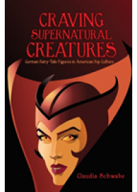Craving Supernatural Creatures   Schwabe Claudia, ISBN:  9780814341964
