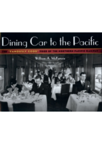 Dining Car to the Pacific   McKenzie William A., ISBN:  9780816645626