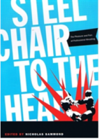 Steel Chair to the Head   , ISBN:  9780822334033