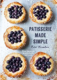 Patisserie Made Simple   Kimber Edd, ISBN:  9780857834270