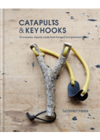 Catapults & Key Hooks   Fisher Geoffrey, ISBN:  9780857834607