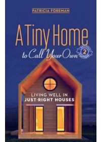 Tiny Home to Call Your Own   Foreman Patricia, ISBN:  9780865718906