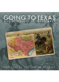 Going to Texas   Center for Texan Studies at TCU, ISBN:  9780875653440