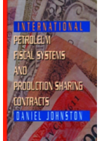 International Petroleum Fiscal Systems and Production Sharing Contracts   Johnston Daniel, ISBN:  9780878144266