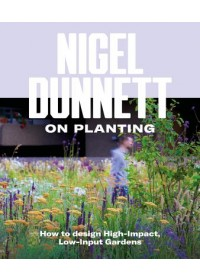 Naturalistic Planting Design The Essential Guide   Dunnett Nigel, ISBN:  9780993389269