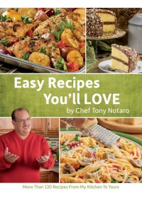 Easy Recipes You'll Love   Notaro Tony, ISBN:  9780998163536