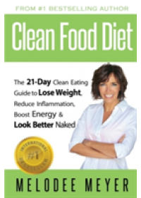 Clean Food Diet   Meyer Melodee, ISBN:  9780998649610