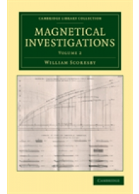 Magnetical Investigations - Volume 2   Scoresby William, ISBN:  9781108052634